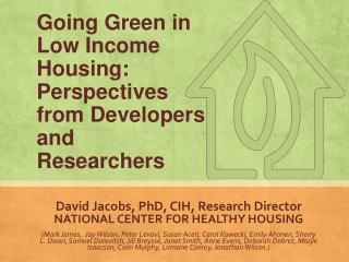 Going Green in Low Income Housing: Perspectives from Developers and Researchers