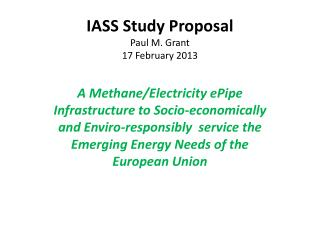 IASS Study Proposal Paul M. Grant 17 February 2013