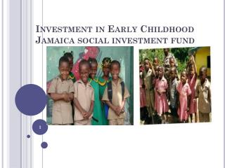 Investment in Early Childhood Jamaica social investment fund