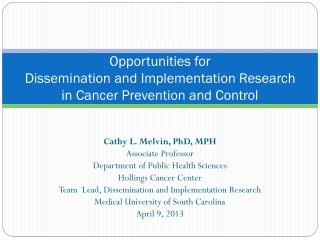 Opportunities for  Dissemination and Implementation Research in Cancer Prevention and Control
