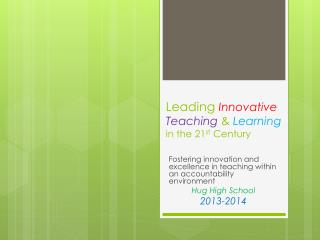 Leading Innovative  Teaching &  Learning in the 21 st  Century