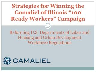 "Strategies for Winning the  Gamaliel  of Illinois ""100 Ready Workers"" Campaign"