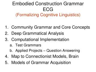 Embodied Construction Grammar ECG (Formalizing Cognitive  Linguistics )
