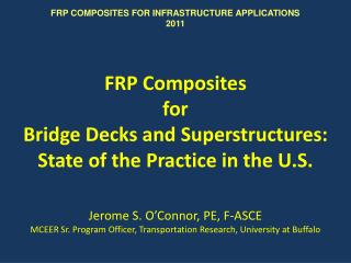 FRP Composites  for  Bridge Decks and Superstructures:  State of the Practice in the U.S.