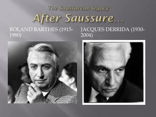 The  Saussurean  legacy After  Saussure…