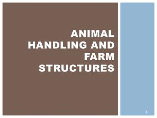 Animal HANDLING AND FARM  structures
