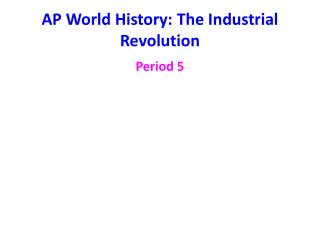 AP World History: The Industrial Revolution