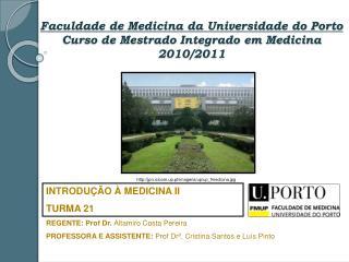 Faculdade de Medicina da Universidade do Porto Curso de Mestrado Integrado em Medicina 2010/2011