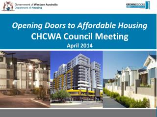 Opening Doors to Affordable Housing  CHCWA Council Meeting April 2014