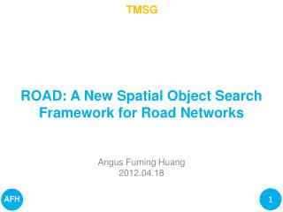 ROAD: A New Spatial Object Search Framework for Road Networks