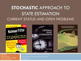 STOCHASTIC  APPROACH To  State Estimation Current Status and Open Problems