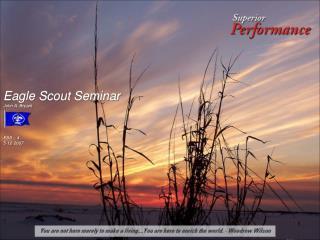 Eagle Scout Seminar  John A. Bryant ESS – 4 5-12-2007