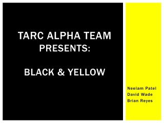 TARC Alpha team Presents: Black & yellow