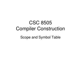 CSC 8505 Compiler Construction