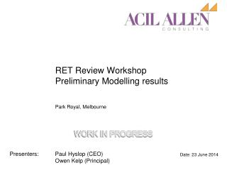 RET Review Workshop Preliminary Modelling results
