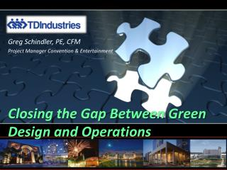 Closing the Gap Between Green Design and Operations