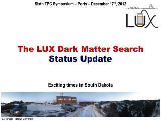 The LUX Dark Matter Search Status Update