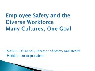 Employee Safety and the Diverse Workforce Many Cultures, One Goal