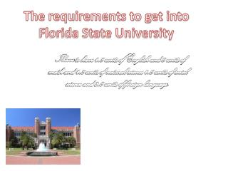 The requirements to get into Florida State University