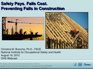 Safety Pays. Falls Cost.   Preventing Falls in Construction