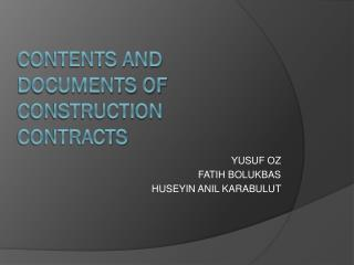 CONTENTS  AND DOCUMENTS  OF CONSTRUCTION CONTRACTS