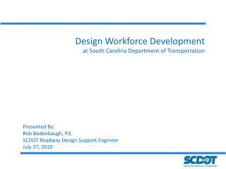 Design Workforce Development at South Carolina Department of Transportation