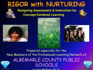 Prepared especially for the  New  Members of the Professional Learning Network of ALBEMARLE COUNTY PUBLIC SCHOOLS by Da