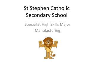 St Stephen Catholic  Secondary School