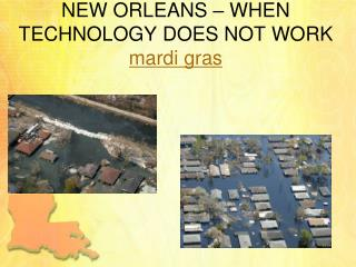 NEW ORLEANS – WHEN TECHNOLOGY DOES NOT WORK mardi  gras