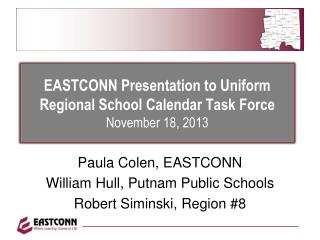 EASTCONN Presentation to Uniform Regional School Calendar Task Force November 18, 2013