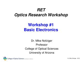 RET Optics Research Workshop Workshop #1 Basic Electronics