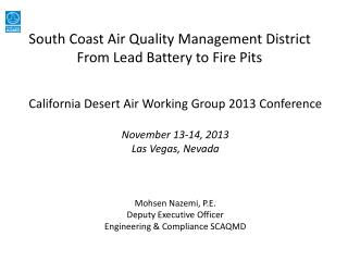 South Coast Air Quality Management District From Lead Battery to Fire Pits