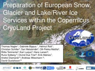 Preparation of European Snow, Glacier and Lake/River Ice Services within  the  Copernicus  CryoLand Project