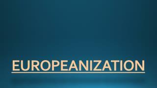EUROPEANIZATION
