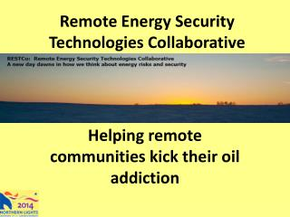 Remote Energy Security Technologies Collaborative