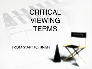 CRITICAL VIEWING TERMS