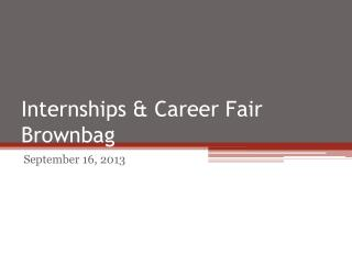Internships & Career Fair Brownbag