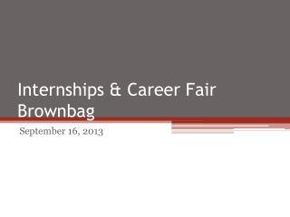 Internships & Career Fair Brownbag