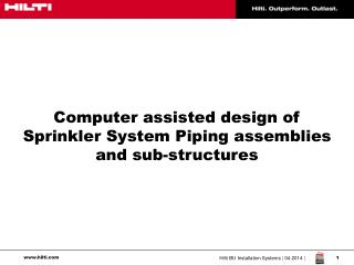 Computer assisted design of Sprinkler System Piping assemblies and sub-structures
