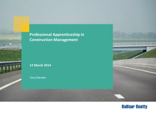 Professional Apprenticeship in  Construction Management 12 March 2014