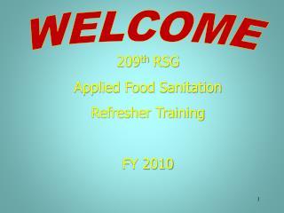 209 th  RSG Applied Food Sanitation Refresher Training FY 2010