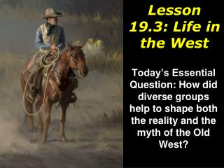 Lesson 19.3: Life in the West