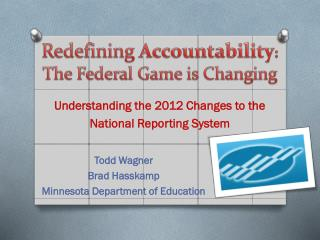 Redefining Accountability :   The Federal Game is Changing