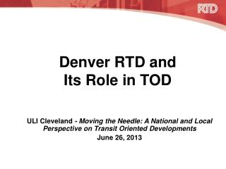 Denver RTD and  Its Role in TOD