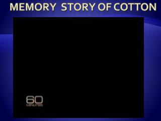 Memory  Story of Cotton