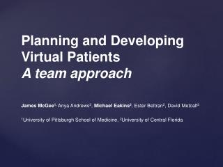 Planning and Developing Virtual  Patients A  team approach