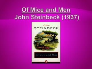 Of Mice and Men  John Steinbeck (1937)
