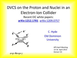 DVCS on the Proton and Nuclei in an Electron- Ion Collider Recent  EIC white  papers : arXiv:1212.1701 arXiv:1209.0757