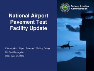 National Airport Pavement Test Facility Update