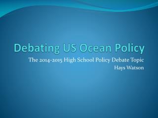 Debating US Ocean Policy
